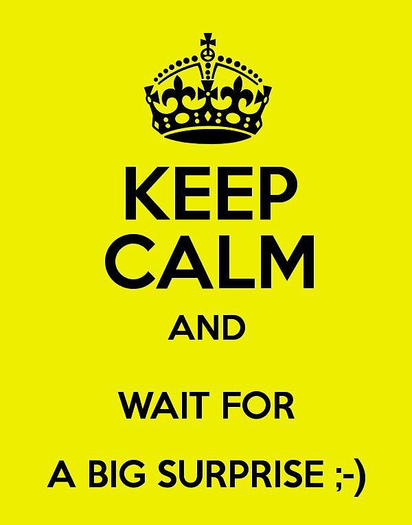Keep calm and wait for surprise
